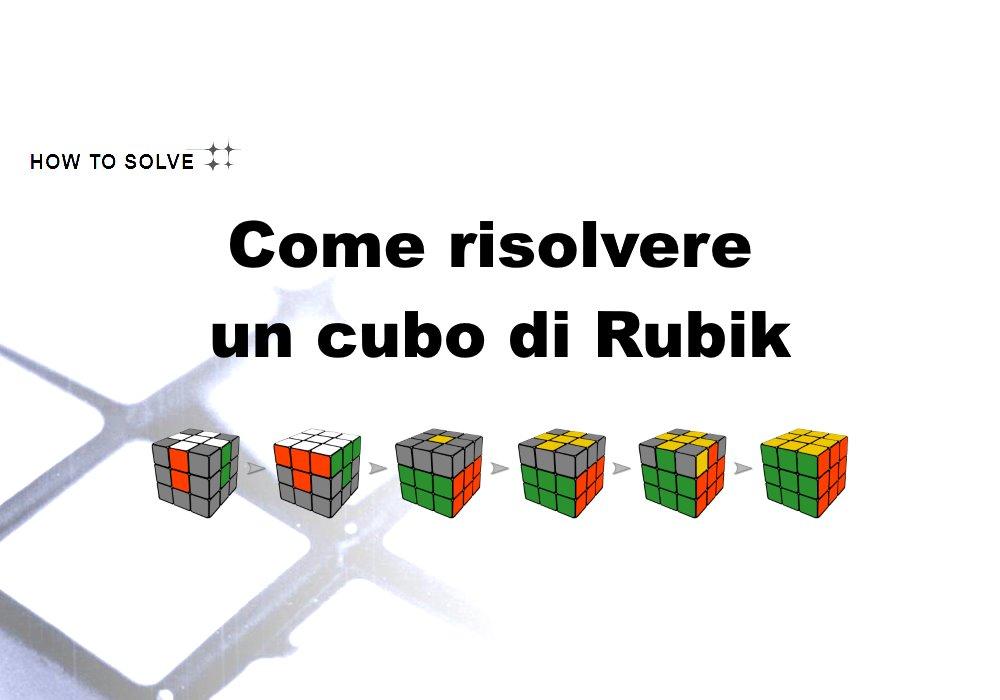 Come Risolvere Un Cubo Di Rubik
